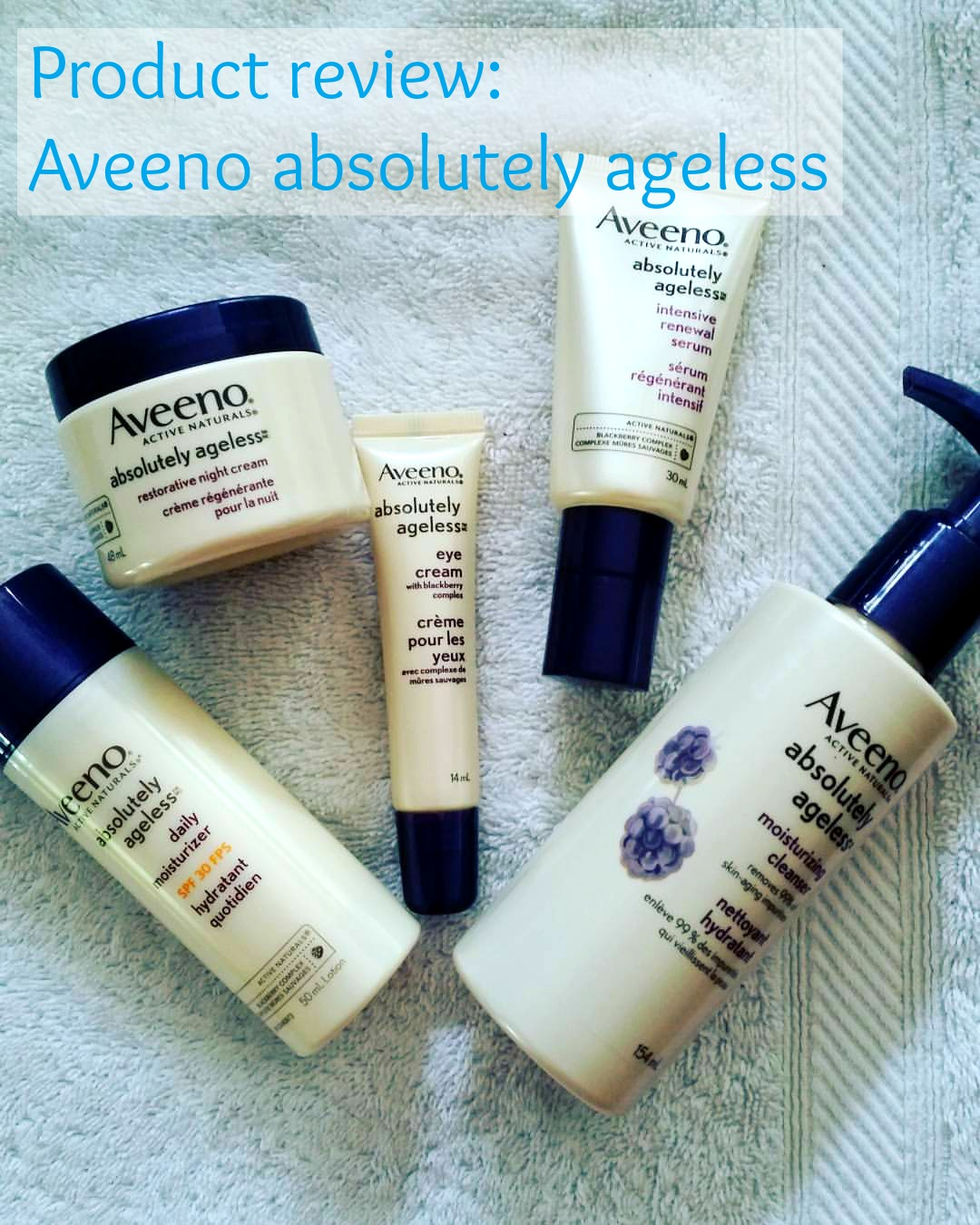 Product review: Aveeno Absolutely Ageless - ValleyMom.ca